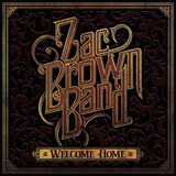 Cd Zac Brown Band Welcome Home Novo Lacrado [importado]